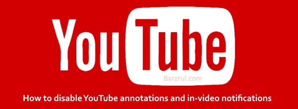 How to disable YouTube annotations and in-video notifications
